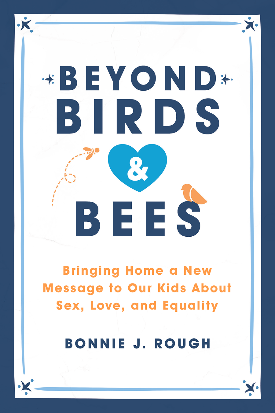 Cover for Beyond Birds and Bees by Bonnie Rough