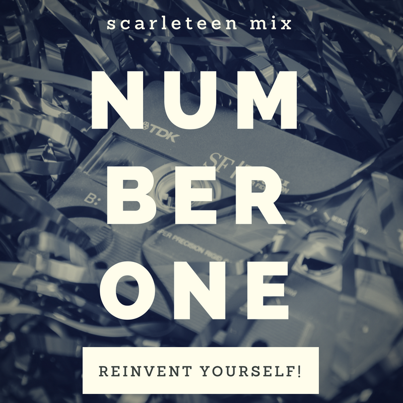Scarleteen Mix Number One: Reinvent Yourself!