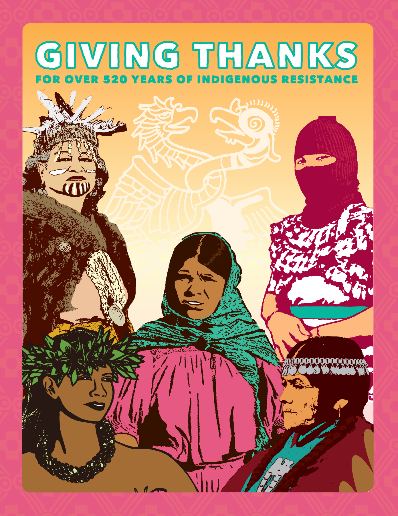 Giving thanks for over 520 years of indigenous resistence - work by Melanie Cervantes of Dignidad Rebelde