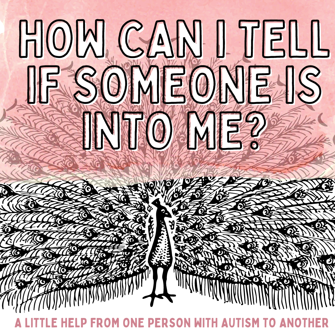 "Soft illustration of a peacock with text ""how do I tell if someone is into me?"""
