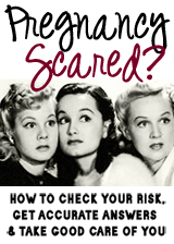 Having a pregnancy scare?  We can help.