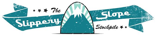 The Slippery Slope Stockpile