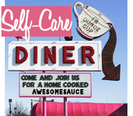 Self-Care Diner: Open all night!