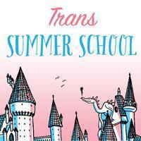 Trans Summer School!