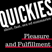 short, fast sex ed summary: pleasure and fulfillment