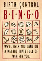 Birth Control Bingo: Our Big Interactive BC Guide