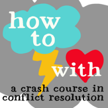 how to clash with love: a conflict resolution crash course