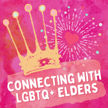 A worthy crown and lots of love for our queer elders
