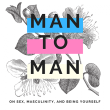 man to man: on sex, masculinity, and being yourself: trans flag and text over botanical illustrations