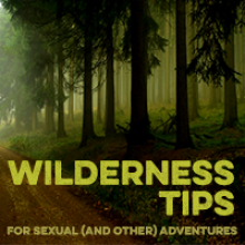 wilderness tips for your sexual (and other) adventures
